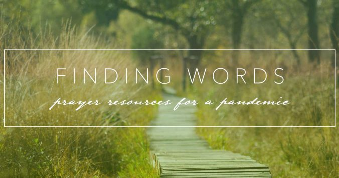 winding wooden board walk that invites us: finding words: prayer resources for a pandemic